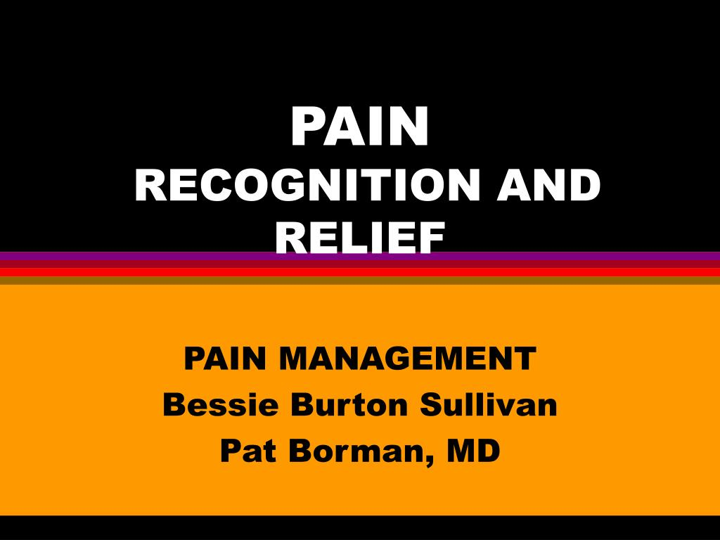 pain recognition and relief l.