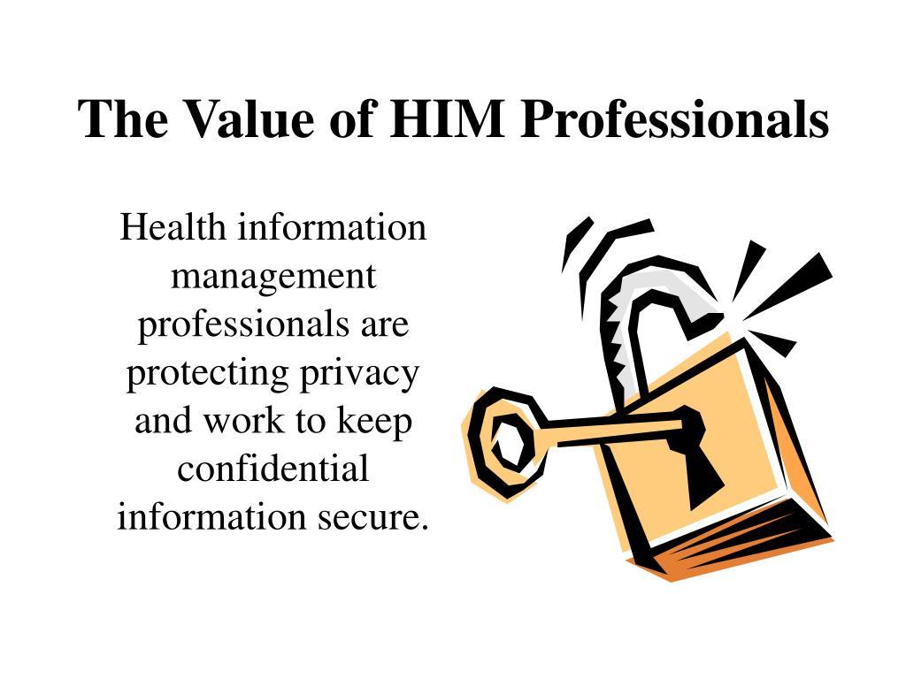 The Value of HIM Professionals