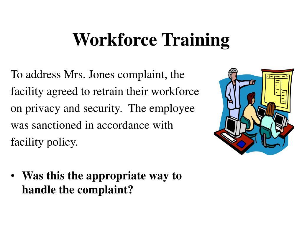 To address Mrs. Jones complaint, the