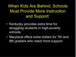 when kids are behind schools must provide more instruction and support