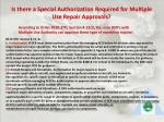 is there a special authorization required for multiple use repair approvals