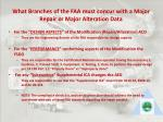 what branches of the faa must concur with a major repair or major alteration data