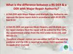 what is the difference between a rs der a der with major repair authority