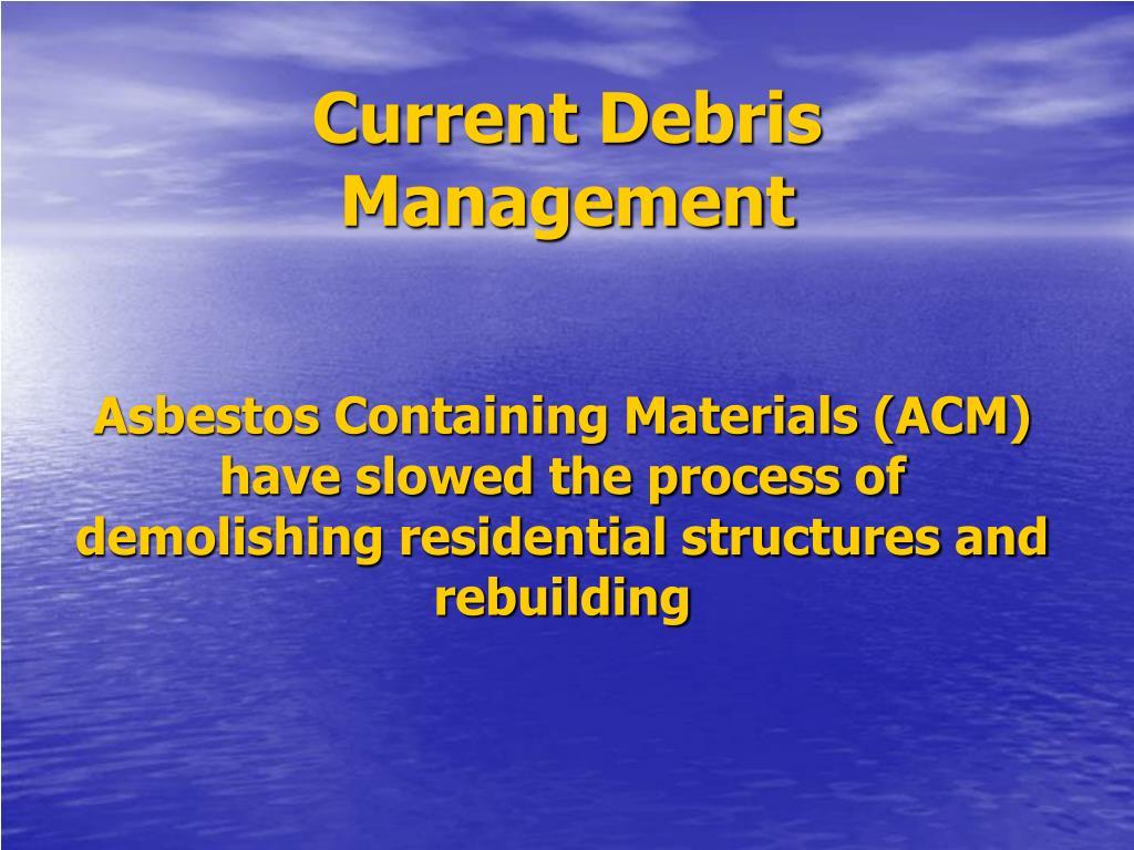 Current Debris Management