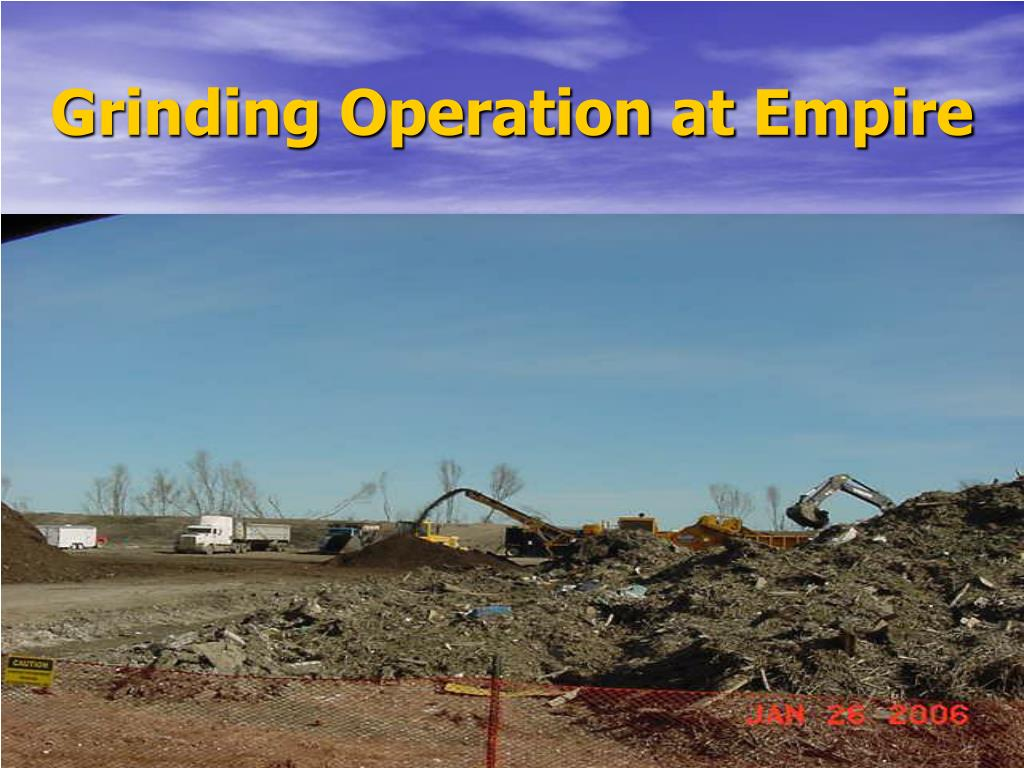 Grinding Operation at Empire