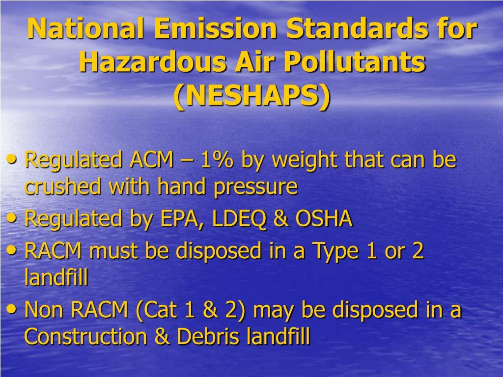 National Emission Standards for Hazardous Air Pollutants (NESHAPS)
