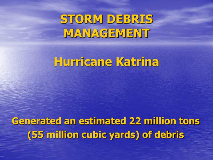 Storm debris management hurricane katrina