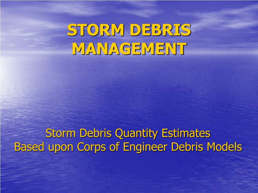 STORM DEBRIS MANAGEMENT
