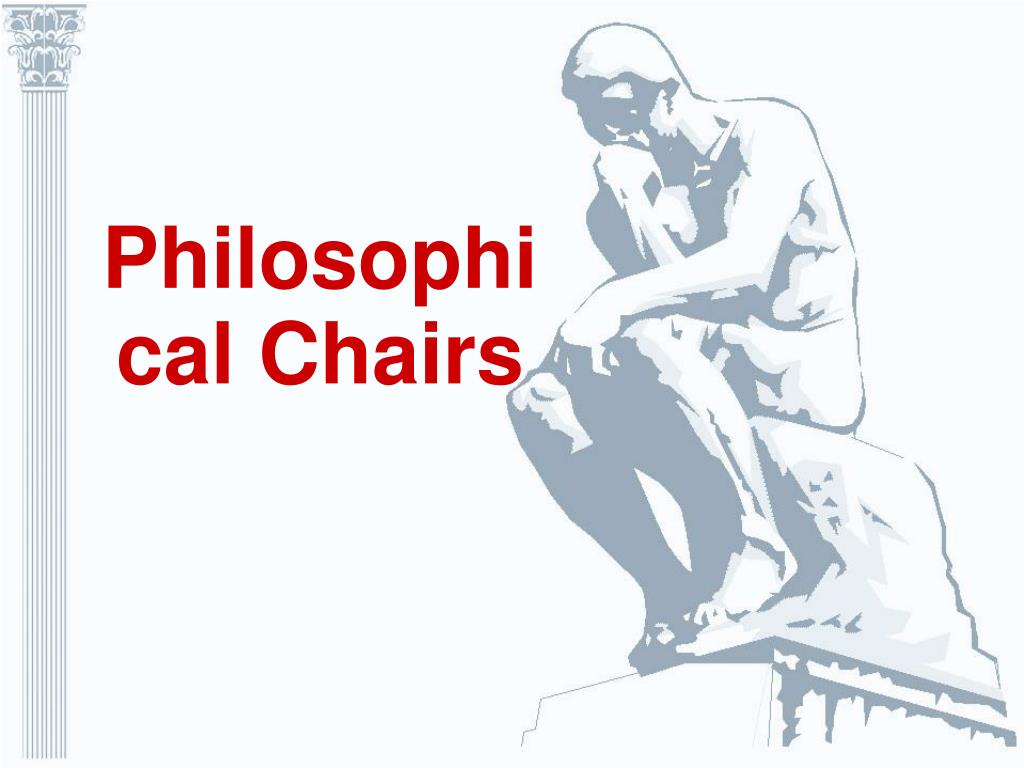 philosophical chairs l.