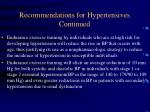 recommendations for hypertensives continued