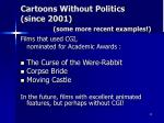 cartoons without politics since 2001 some more recent examples