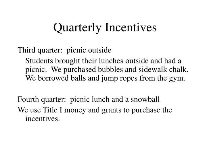 Quarterly Incentives