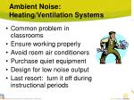 ambient noise heating ventilation systems