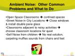 ambient noise other common problems and what to do
