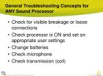 general troubleshooting concepts for any sound processor
