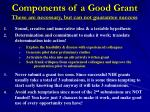 components of a good grant these are necessary but can not guarantee success