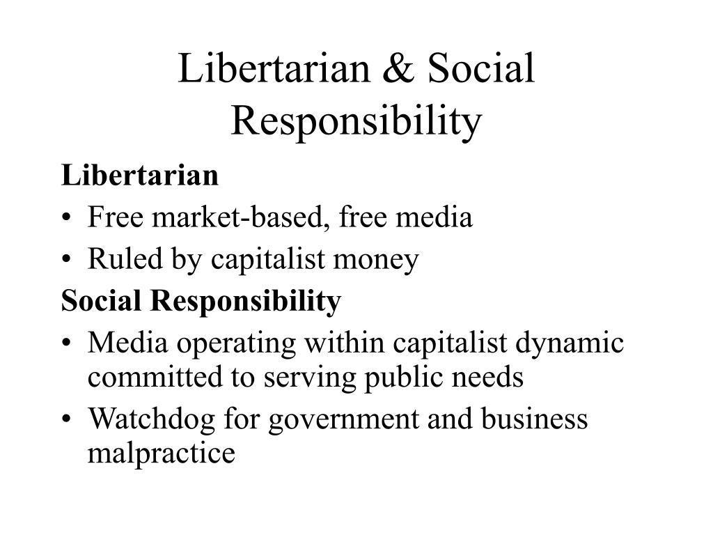 Libertarian & Social Responsibility