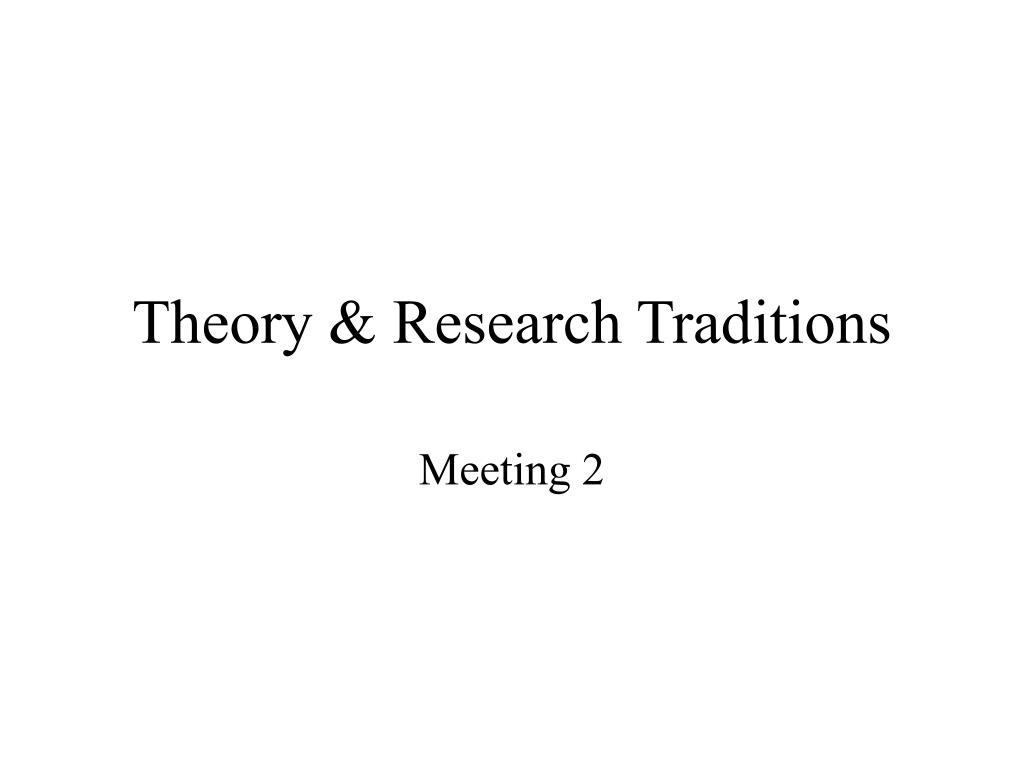 Theory & Research Traditions