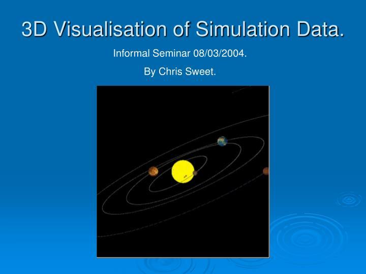 3d visualisation of simulation data