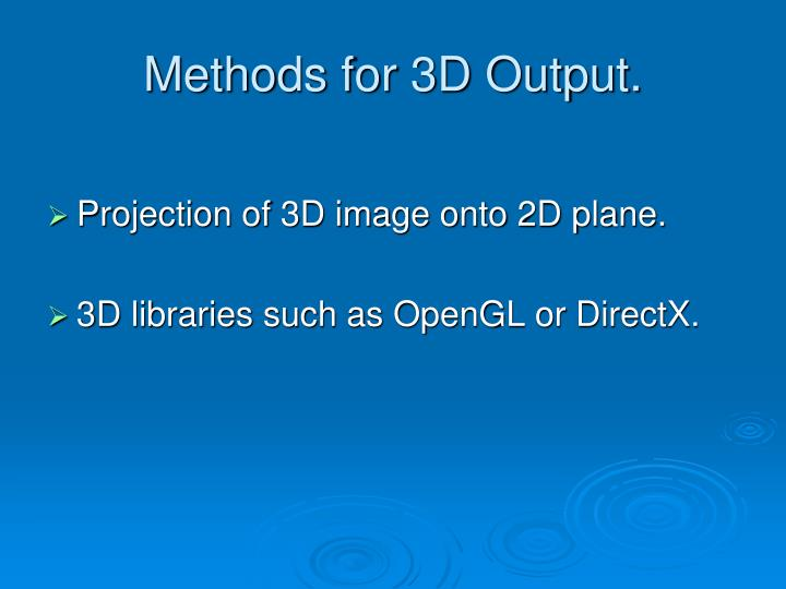 Methods for 3d output