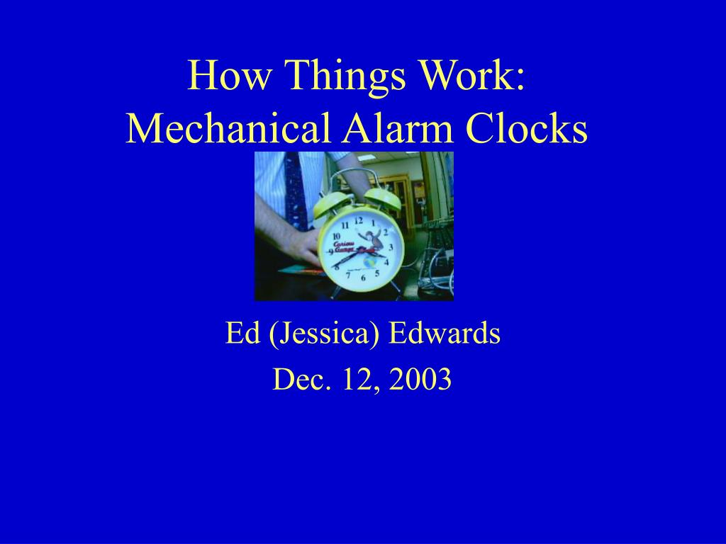 how things work mechanical alarm clocks l.