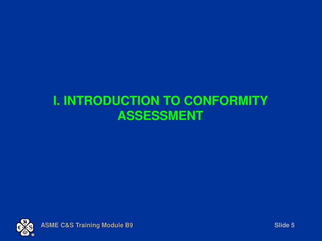 I. INTRODUCTION TO CONFORMITY ASSESSMENT