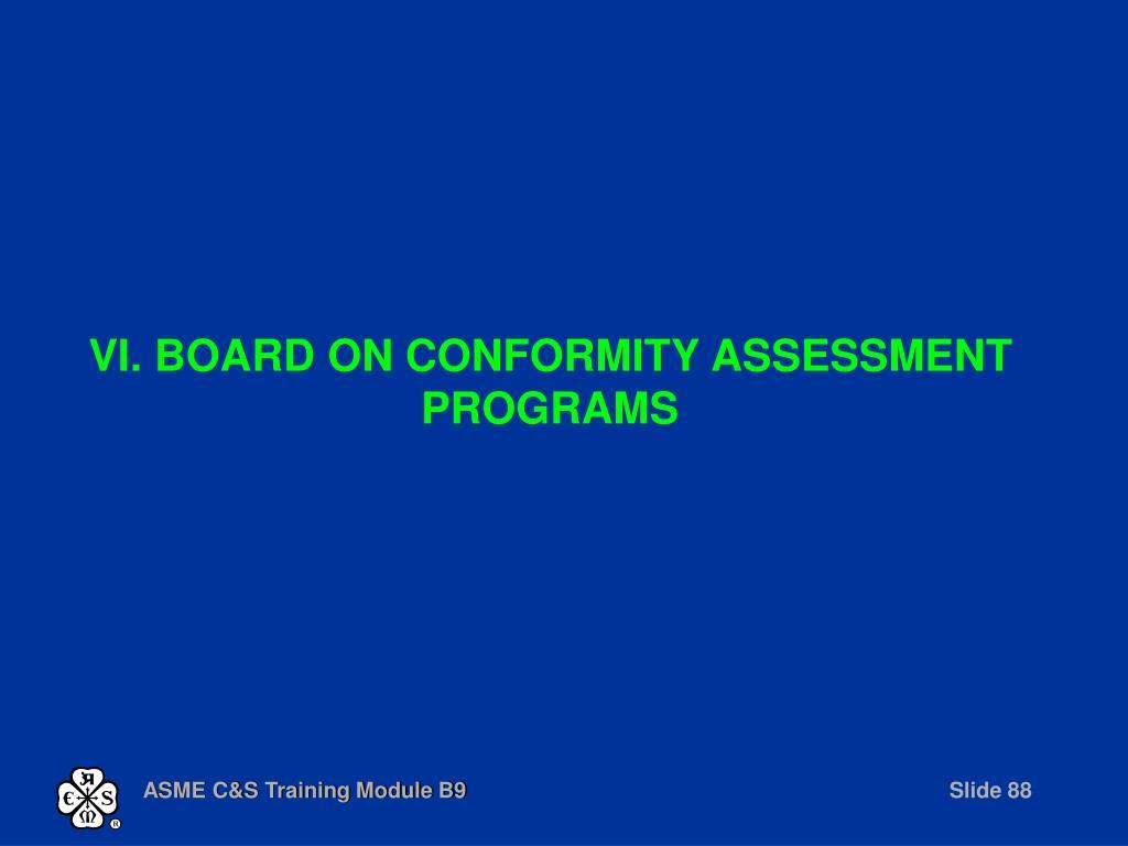 VI. BOARD ON CONFORMITY ASSESSMENT PROGRAMS