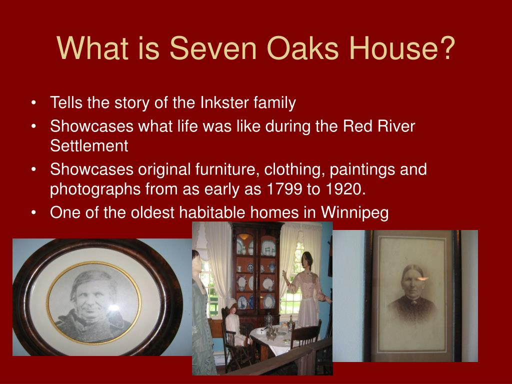 What is Seven Oaks House?