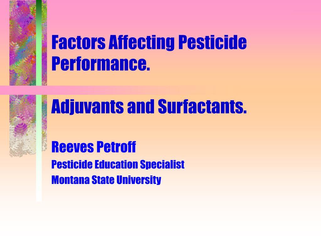 factors affecting pesticide performance adjuvants and surfactants l.