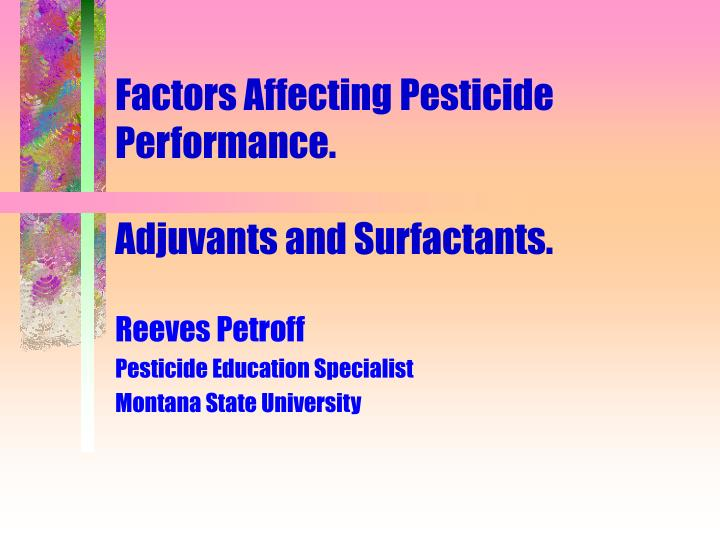 factors affecting pesticide performance adjuvants and surfactants n.
