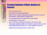 practical solutions if water quality is a concern