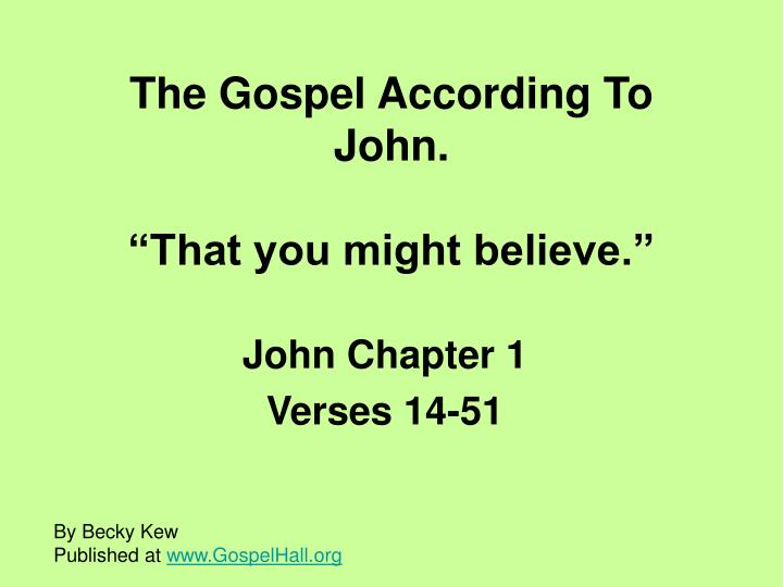 The gospel according to john that you might believe