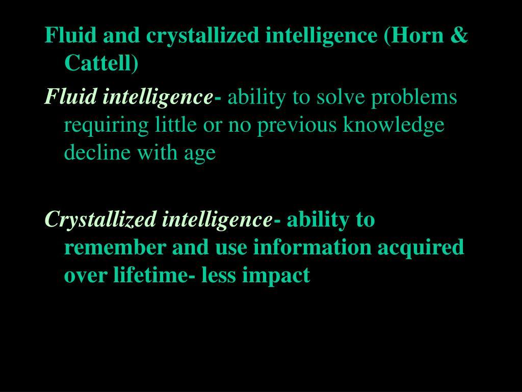 Fluid and crystallized intelligence (Horn & Cattell)