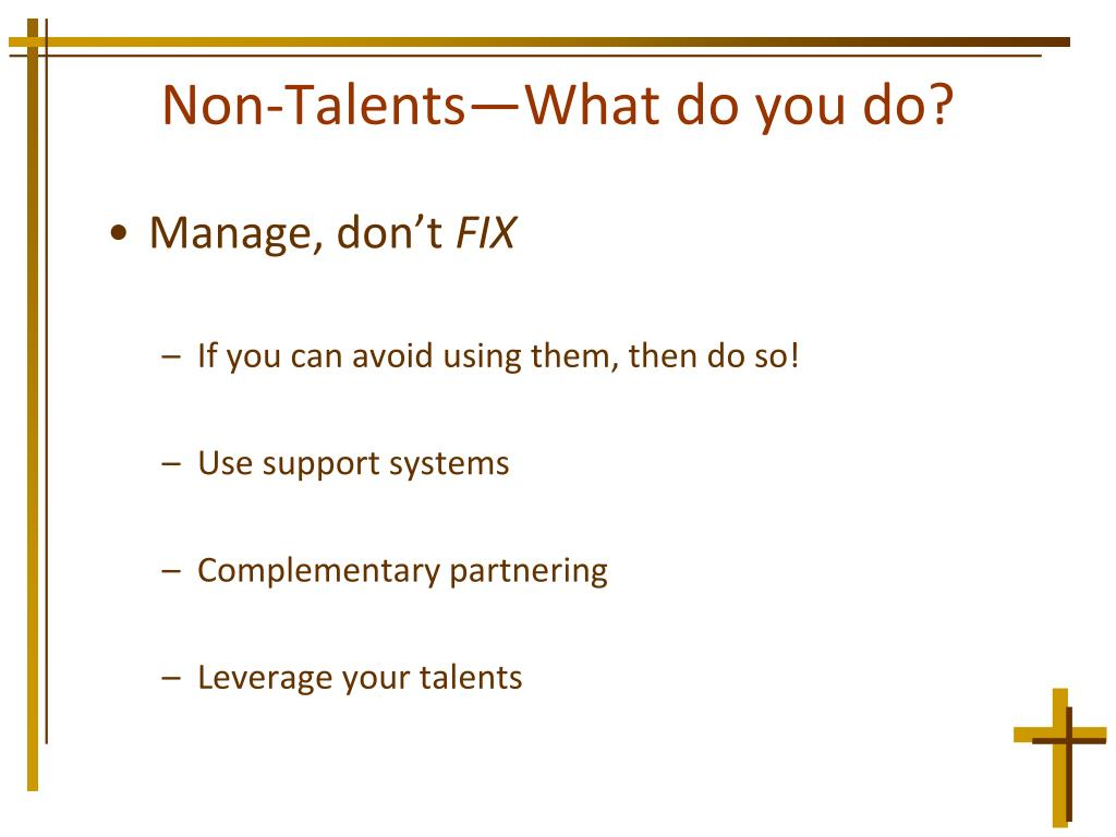 Non-Talents—What do you do?