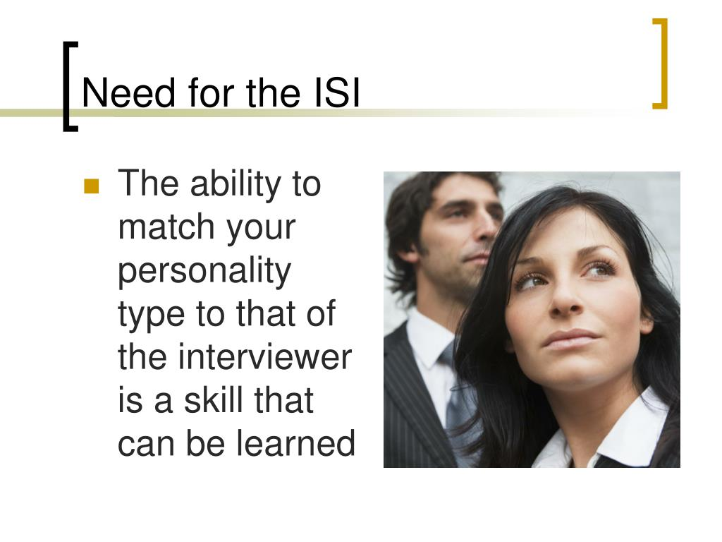 Need for the ISI