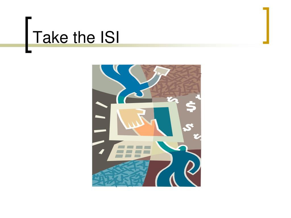 Take the ISI