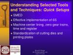 understanding selected tools and techniques quick setups