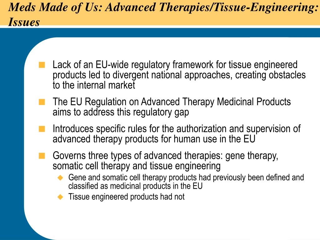 Meds Made of Us: Advanced Therapies/Tissue-Engineering: Issues