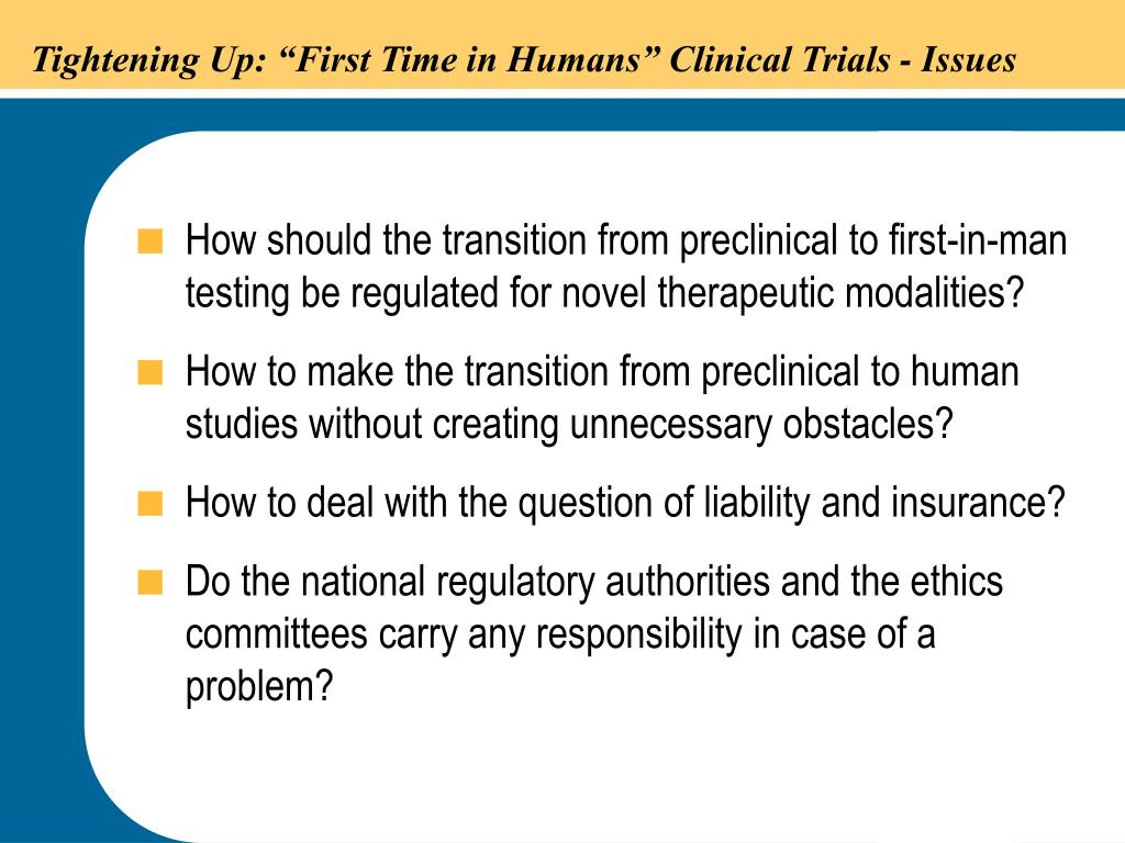 """Tightening Up: """"First Time in Humans"""" Clinical Trials - Issues"""
