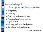 major challenge 2 description and interpretation