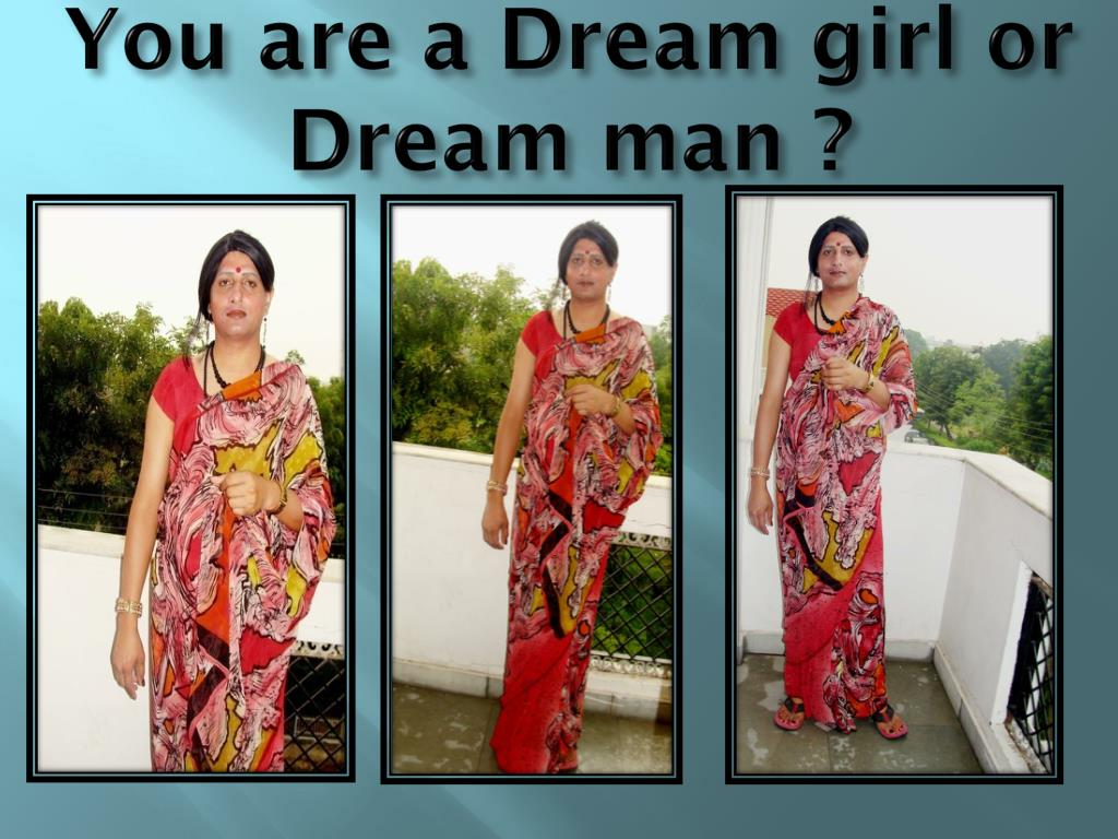 You are a Dream girl or Dream man ?