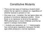 constitutive mutants