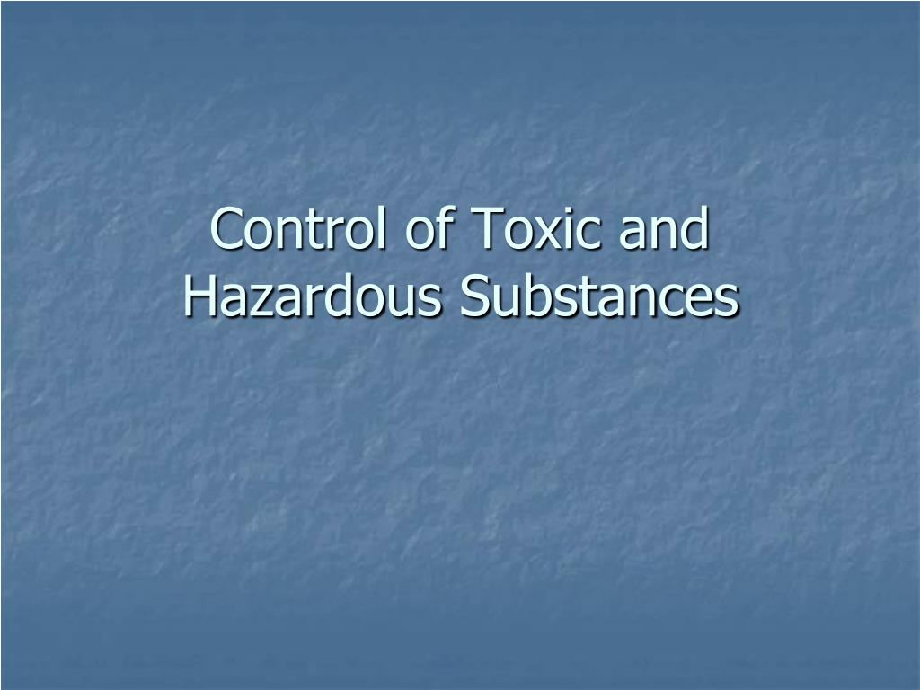 control of toxic and hazardous substances l.