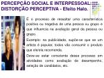 percep o social e interpessoal distor o perceptiva efeito halo
