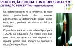 percep o social e interpessoal distor o perceptiva estereotipagem