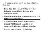 14 a reasonableness check is a data validation check that
