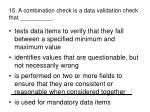 15 a combination check is a data validation check that