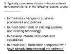 5 typically companies choose in house software development for all of the following reasons except