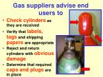 gas suppliers advise end users to