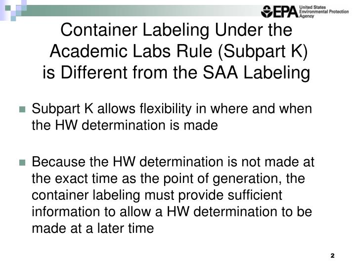 Container labeling under the academic labs rule subpart k is different from the saa labeling